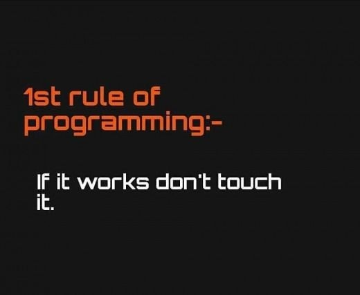 1st rule of programming