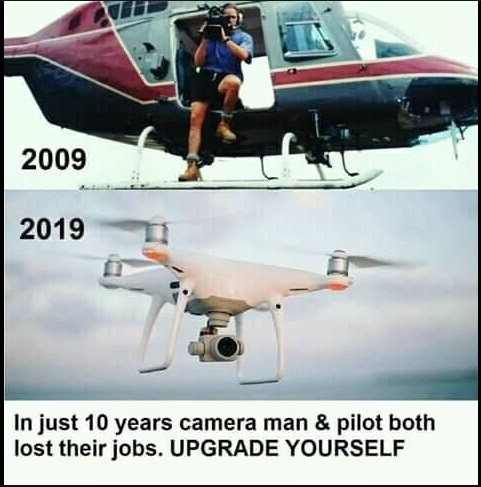 In just 10 years camera man & pilot both lost their Jobs